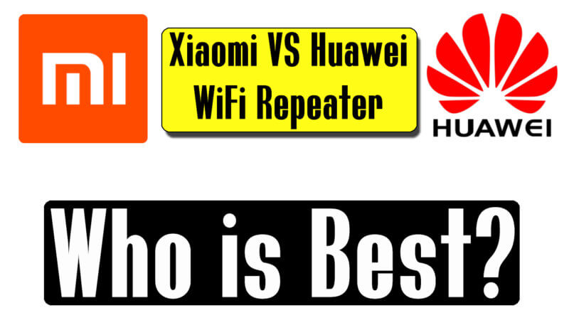 Huawei VS Xiaomi WiFi Repeater